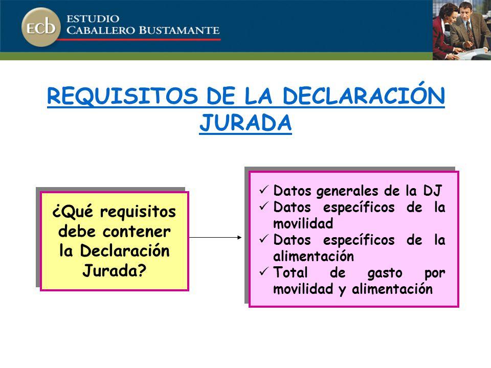 REQUISITOS DE LA DECLARACIÓN JURADA