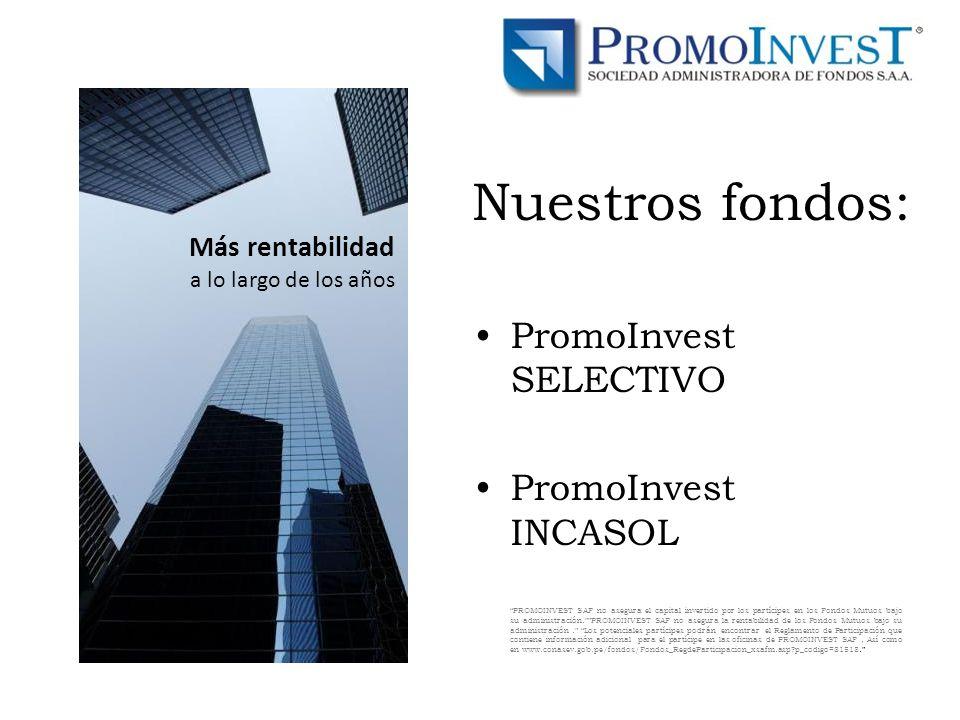 Nuestros fondos: PromoInvest SELECTIVO PromoInvest INCASOL
