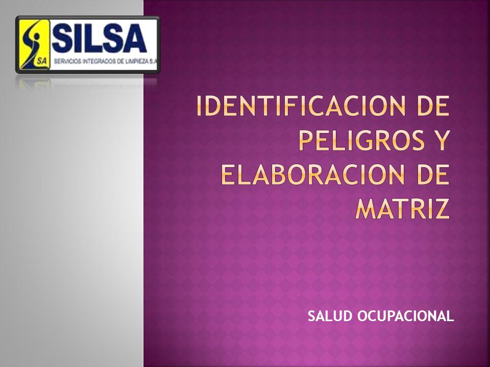 IDENTIFICACION DE PELIGROS Y ELABORACION DE MATRIZ