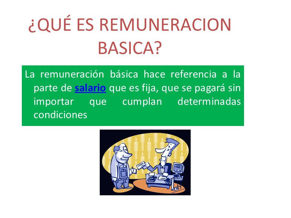 ¿QUÉ ES REMUNERACION BASICA