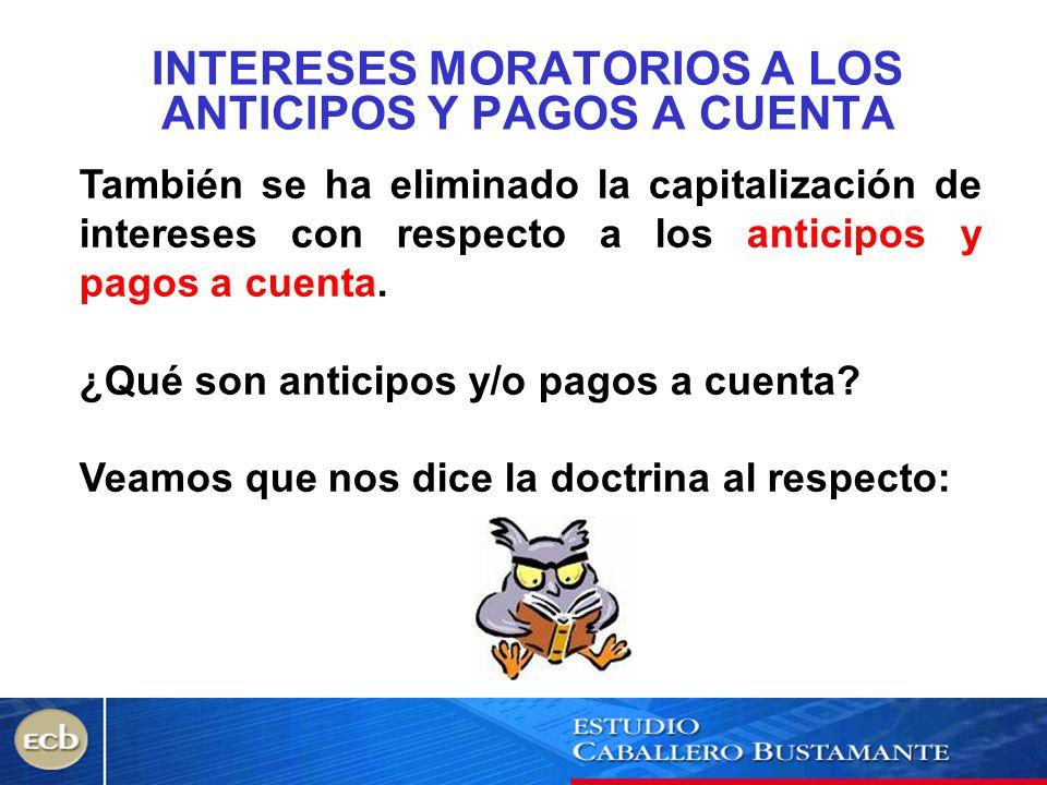 INTERESES MORATORIOS A LOS ANTICIPOS Y PAGOS A CUENTA