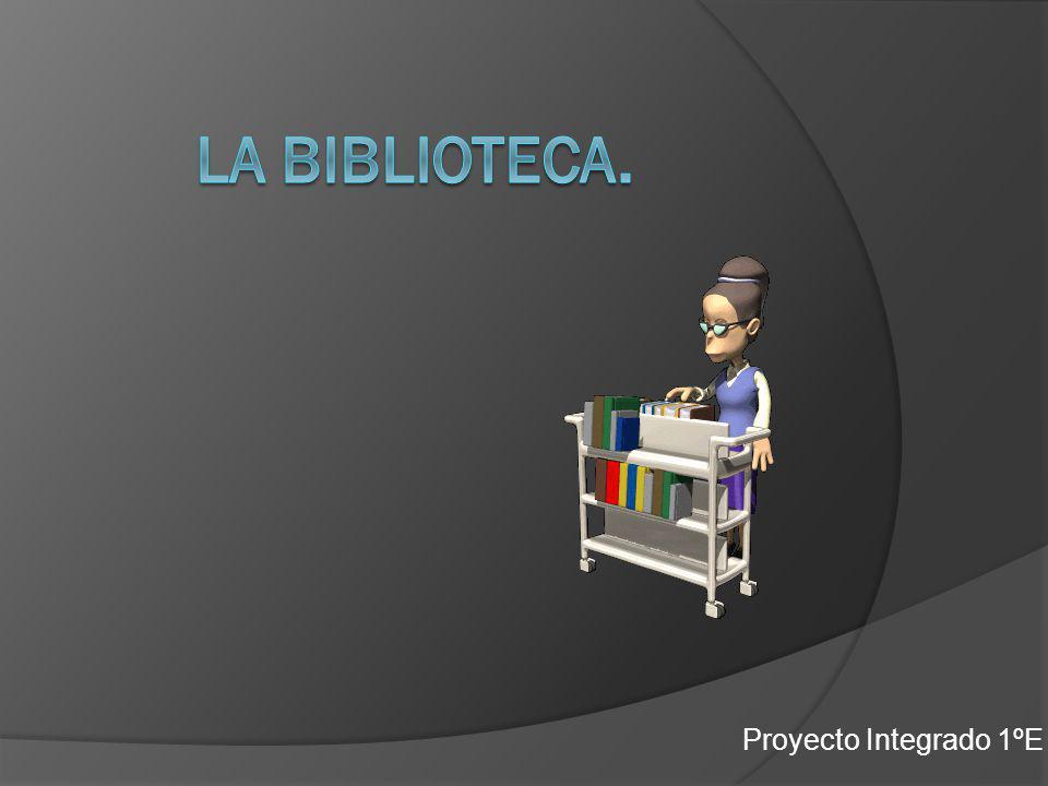 La Biblioteca. Proyecto Integrado 1ºE
