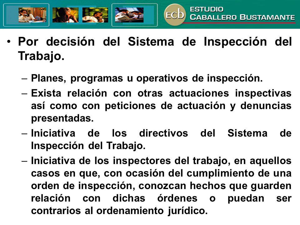 Por decisión del Sistema de Inspección del Trabajo.