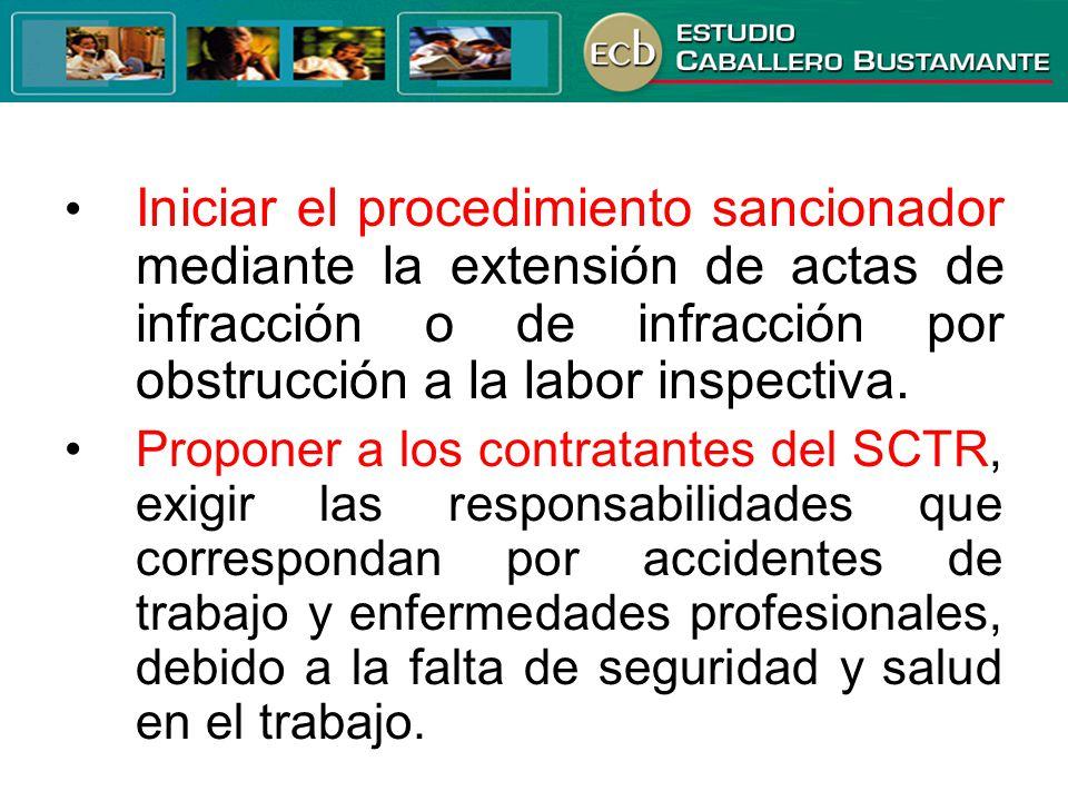• Iniciar el procedimiento sancionador mediante la extensión de actas de infracción o de infracción por obstrucción a la labor inspectiva.