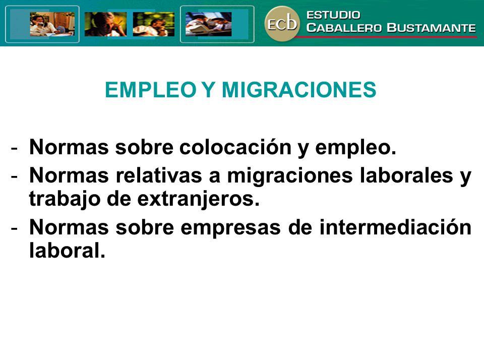 EMPLEO Y MIGRACIONES Normas sobre colocación y empleo. Normas relativas a migraciones laborales y trabajo de extranjeros.