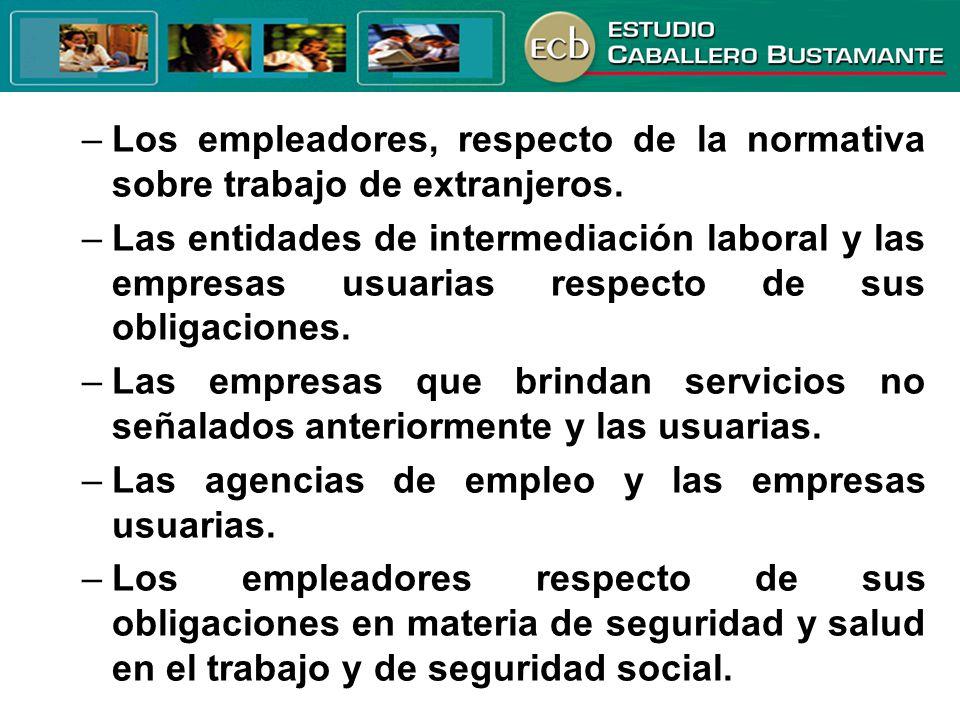 Los empleadores, respecto de la normativa sobre trabajo de extranjeros.
