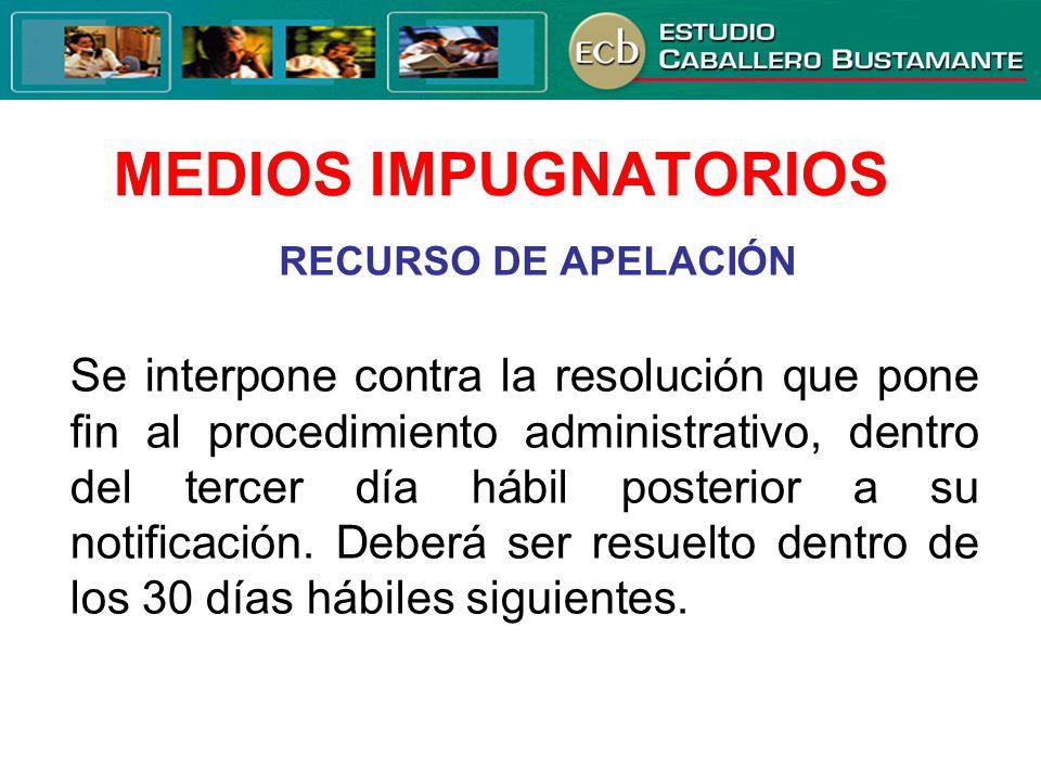 MEDIOS IMPUGNATORIOS RECURSO DE APELACIÓN.