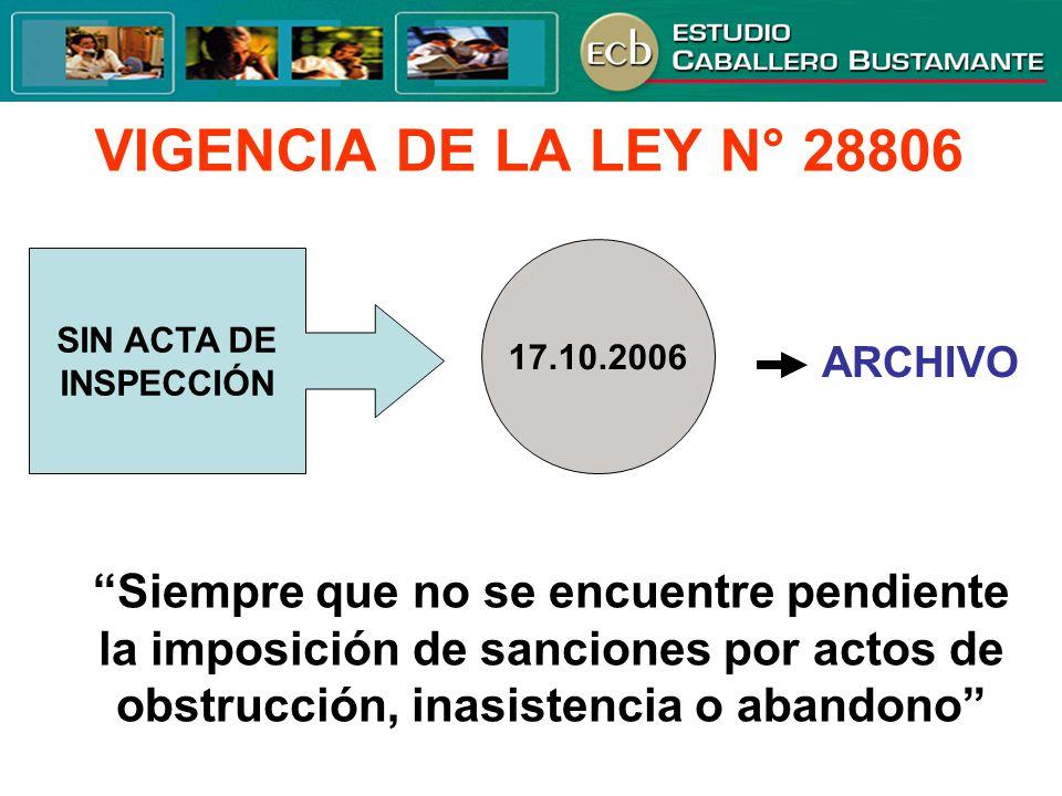 VIGENCIA DE LA LEY N° 28806 17.10.2006. SIN ACTA DE. INSPECCIÓN. ARCHIVO.