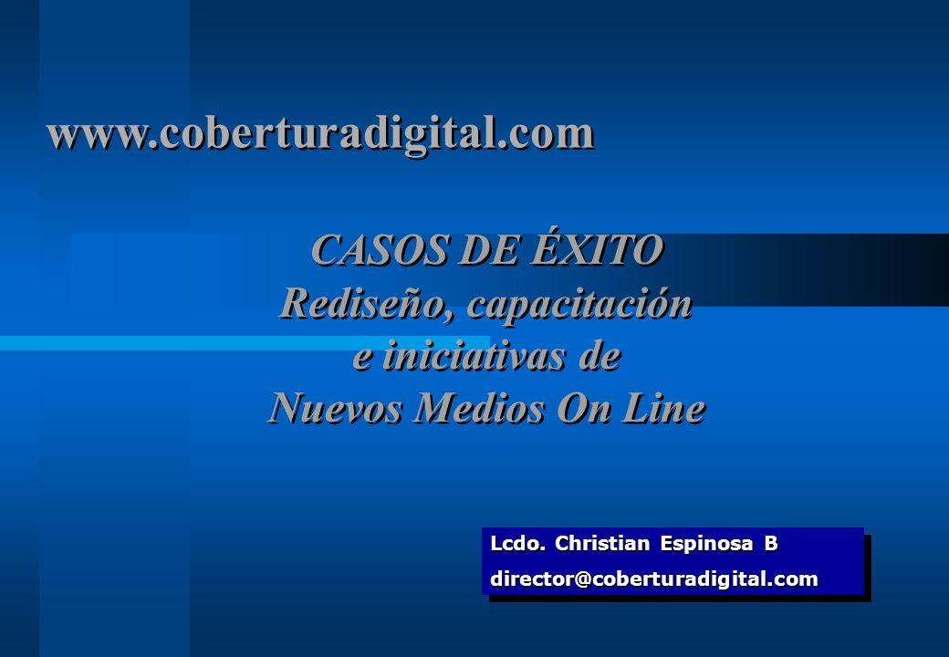 www.coberturadigital.com CASOS DE ÉXITO Rediseño, capacitación e iniciativas de Nuevos Medios On Line.