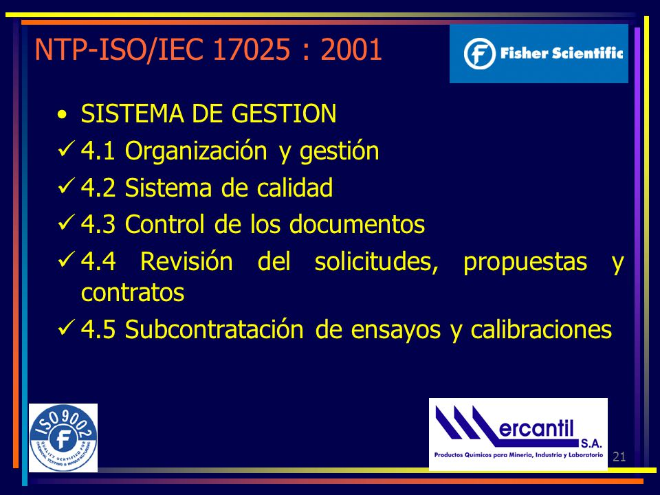 NTP-ISO/IEC 17025 : 2001 SISTEMA DE GESTION 4.1 Organización y gestión
