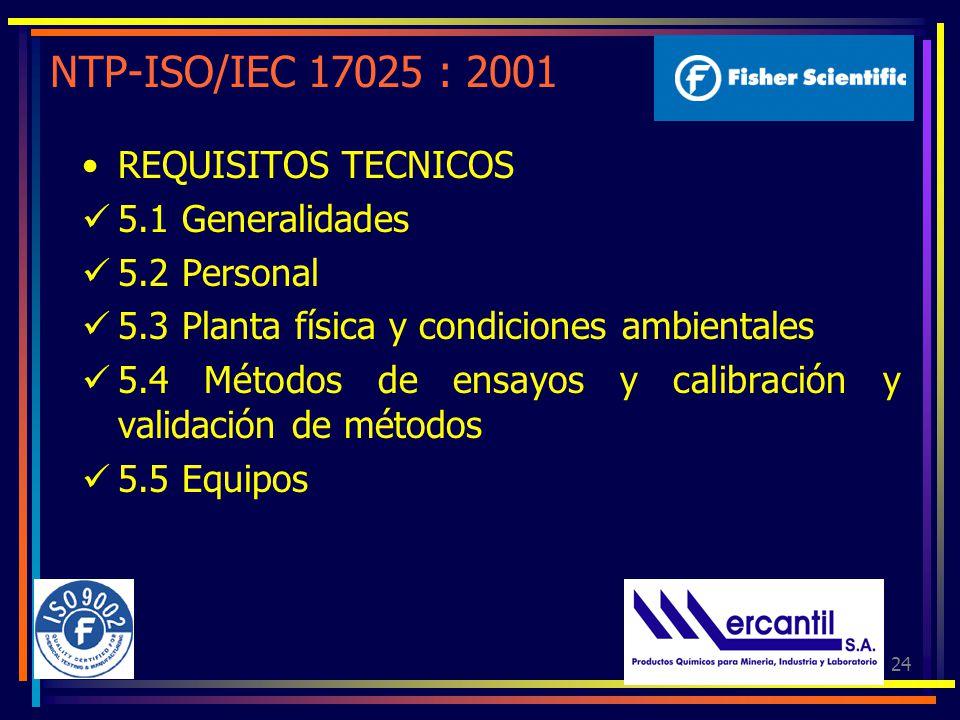 NTP-ISO/IEC 17025 : 2001 REQUISITOS TECNICOS 5.1 Generalidades