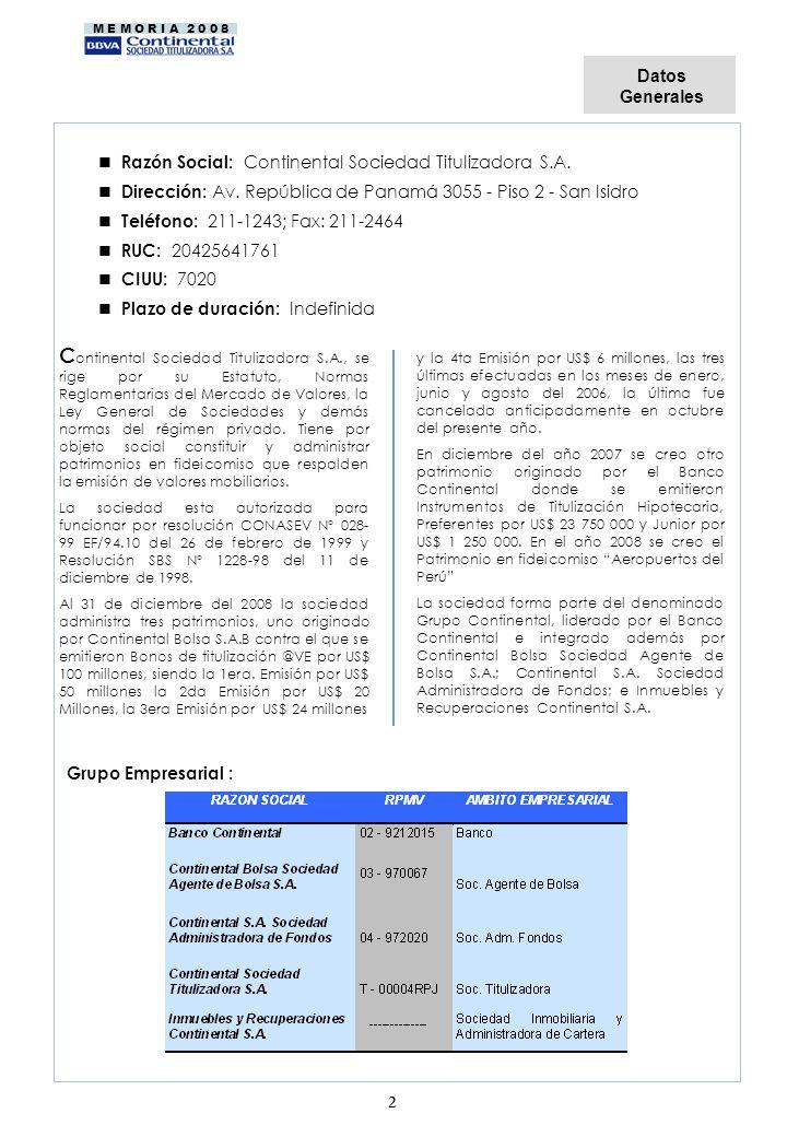 Datos Generales. Razón Social: Continental Sociedad Titulizadora S.A. n Dirección: Av. República de Panamá 3055 - Piso 2 - San Isidro.