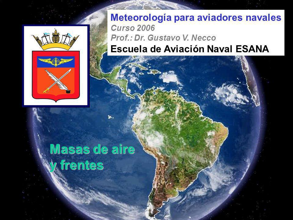 Masas de aire y frentes Meteorología para aviadores navales