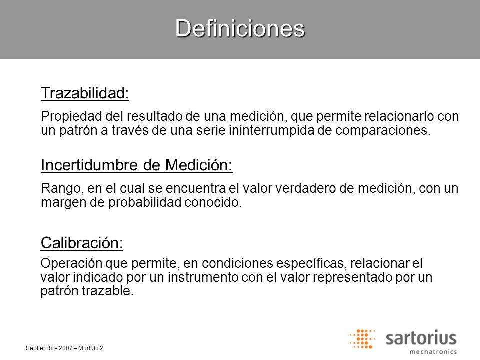 Definiciones Trazabilidad: Incertidumbre de Medición: Calibración: