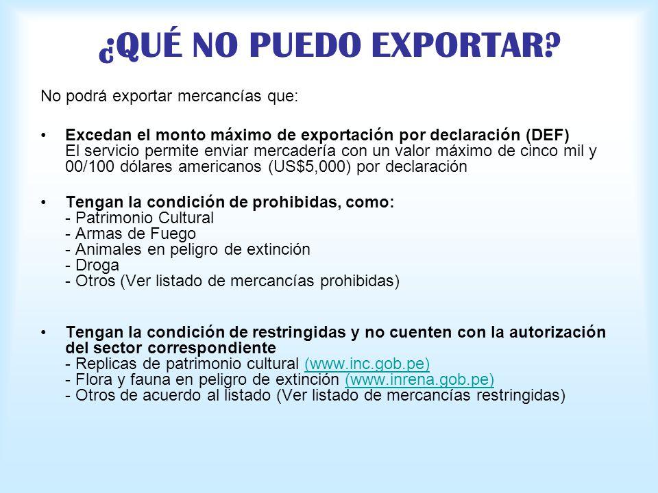 ¿QUÉ NO PUEDO EXPORTAR No podrá exportar mercancías que: