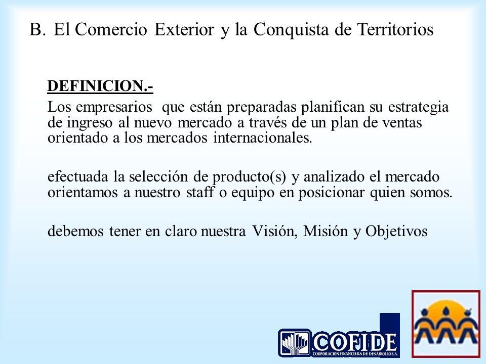 DEFINICION.- B. El Comercio Exterior y la Conquista de Territorios