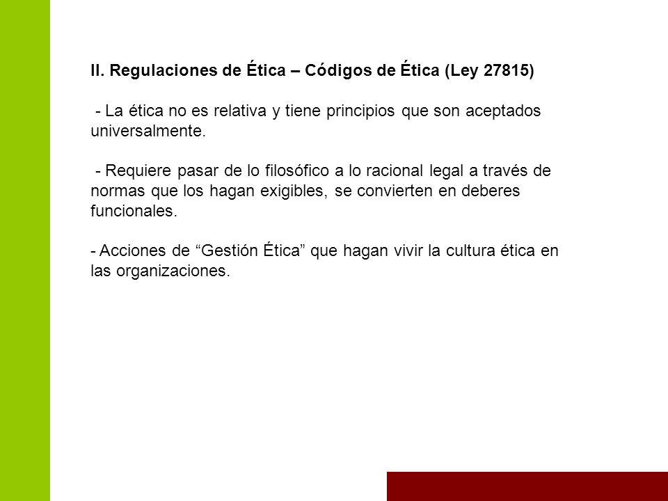 II. Regulaciones de Ética – Códigos de Ética (Ley 27815)
