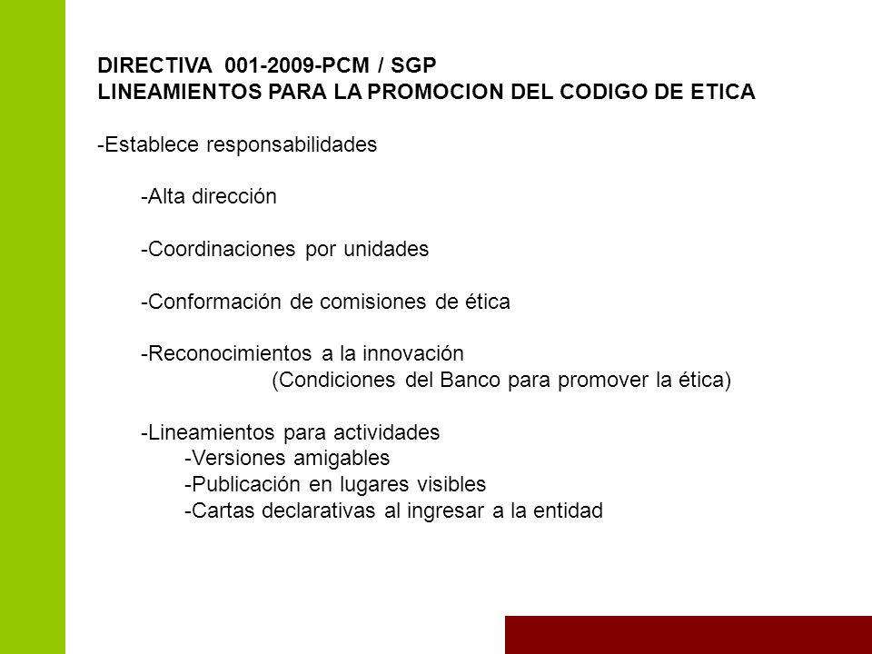 DIRECTIVA 001-2009-PCM / SGP LINEAMIENTOS PARA LA PROMOCION DEL CODIGO DE ETICA. Establece responsabilidades.