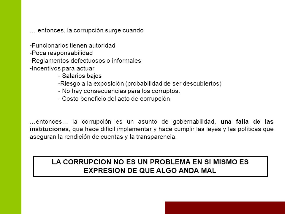 … entonces, la corrupción surge cuando