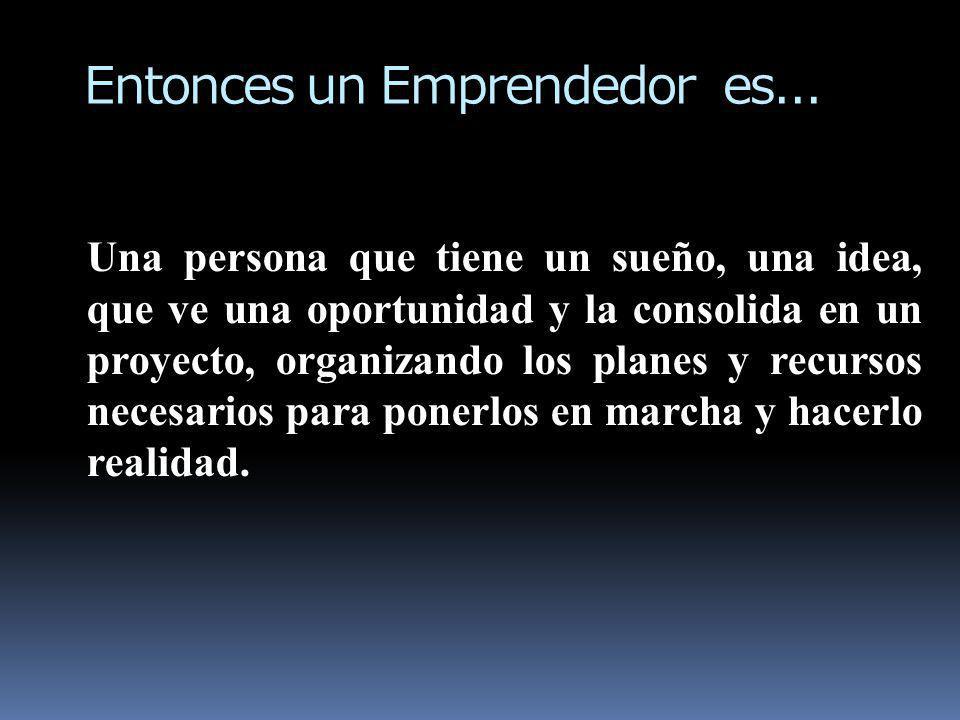 Entonces un Emprendedor es...