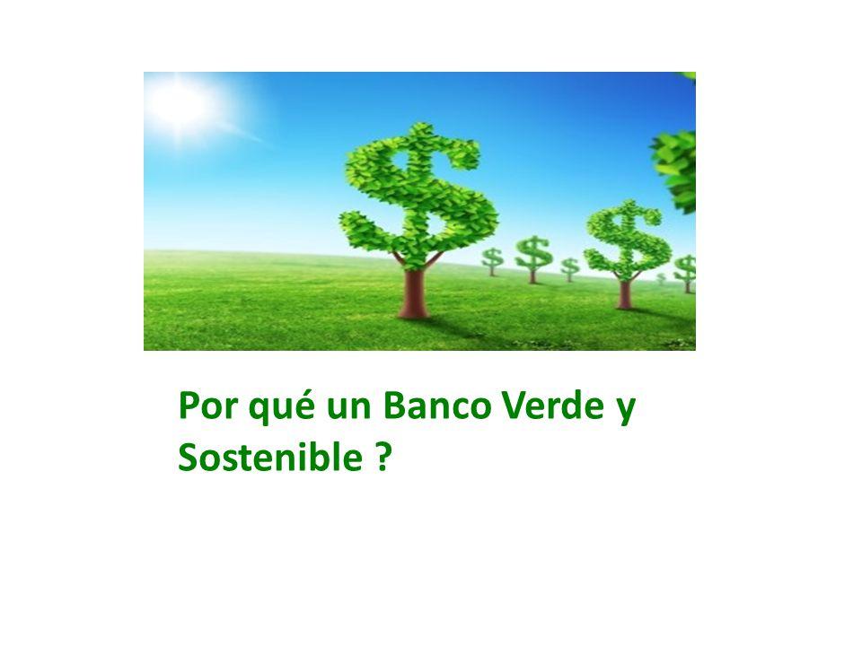 Por qué un Banco Verde y Sostenible