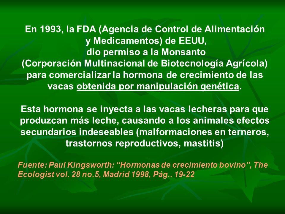 En 1993, la FDA (Agencia de Control de Alimentación