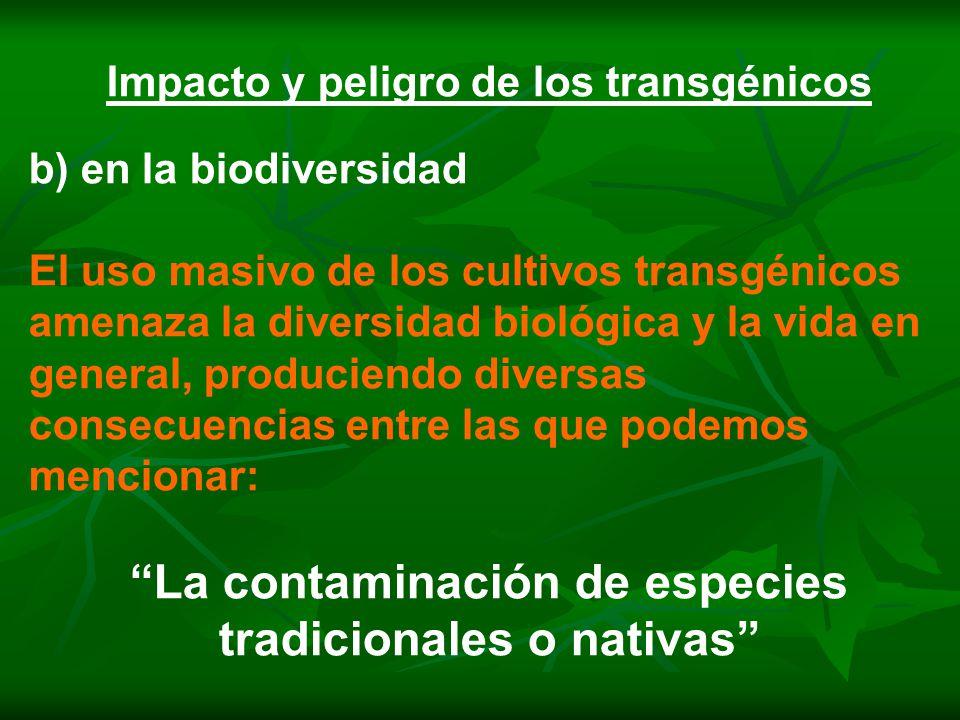 La contaminación de especies tradicionales o nativas
