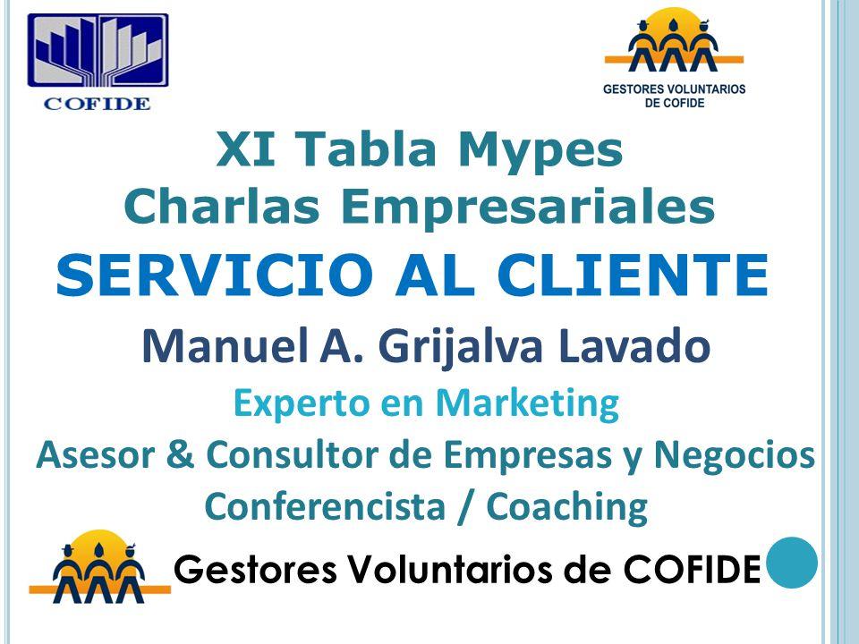 SERVICIO AL CLIENTE Manuel A. Grijalva Lavado XI Tabla Mypes