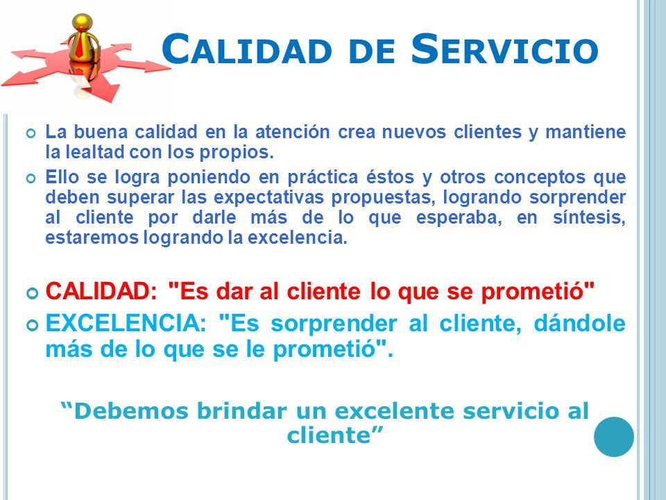 Debemos brindar un excelente servicio al cliente