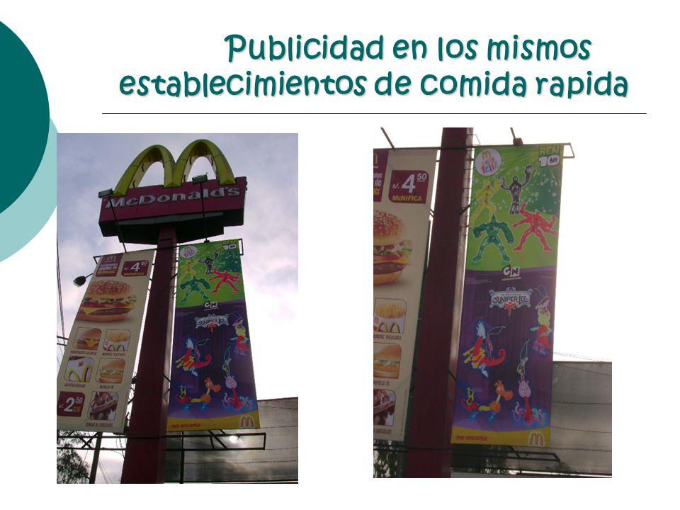 Publicidad en los mismos establecimientos de comida rapida