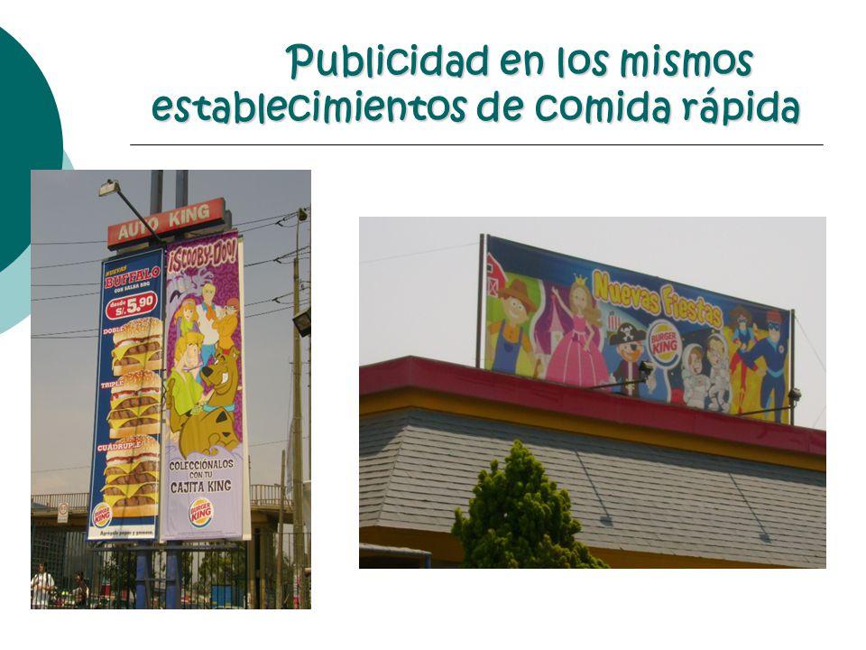 Publicidad en los mismos establecimientos de comida rápida