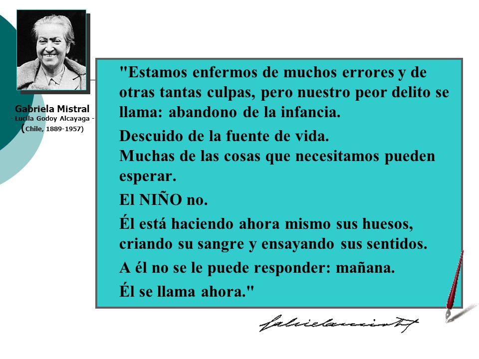 Gabriela Mistral - Lucila Godoy Alcayaga - (Chile, 1889-1957)