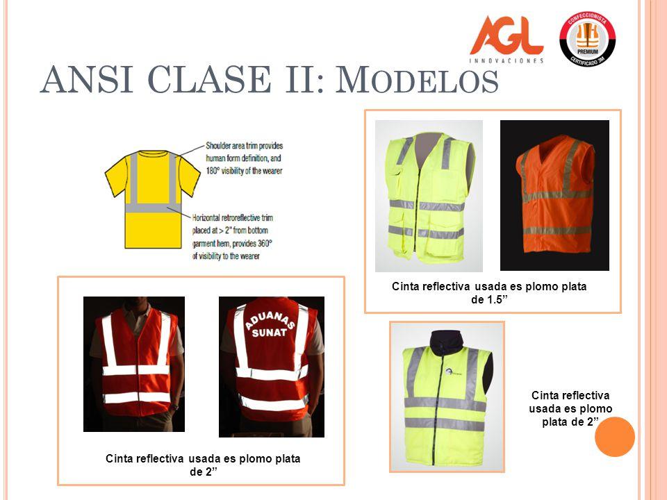 ANSI CLASE II: Modelos Cinta reflectiva usada es plomo plata de 1.5