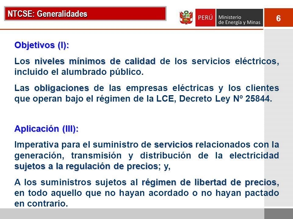 NTCSE: Generalidades Objetivos (I): Los niveles mínimos de calidad de los servicios eléctricos, incluido el alumbrado público.