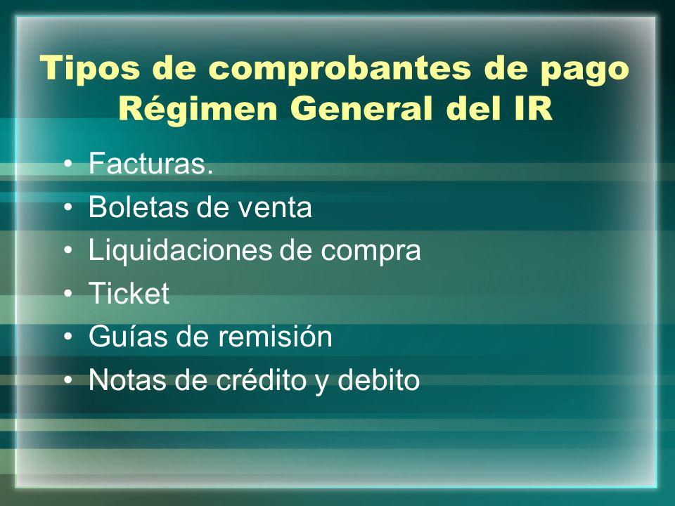 Tipos de comprobantes de pago Régimen General del IR