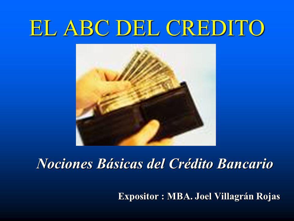 EL ABC DEL CREDITO Nociones Básicas del Crédito Bancario