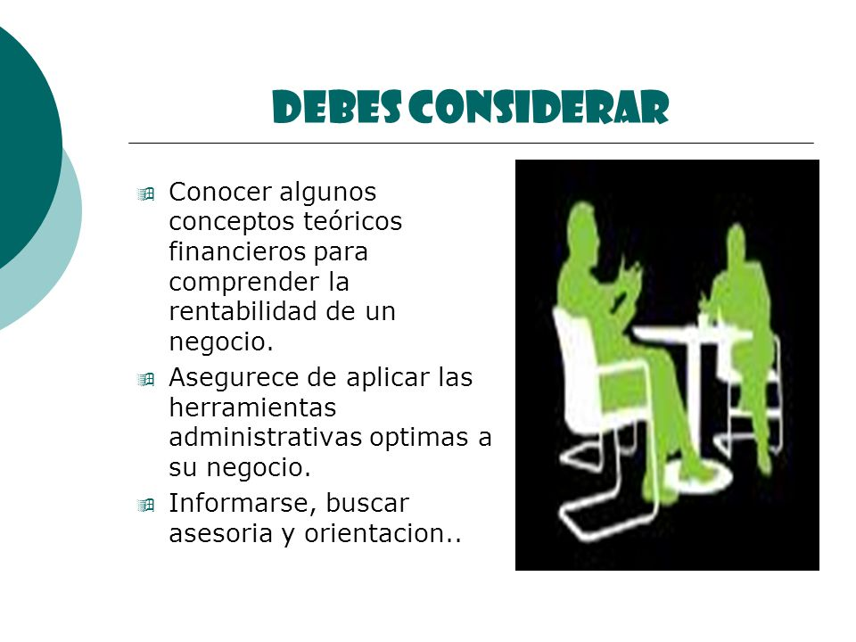 Debes Considerar Conocer algunos conceptos teóricos financieros para comprender la rentabilidad de un negocio.