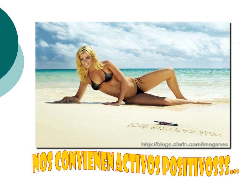 NOS CONVIENEN ACTIVOS POSITIVOSSS...