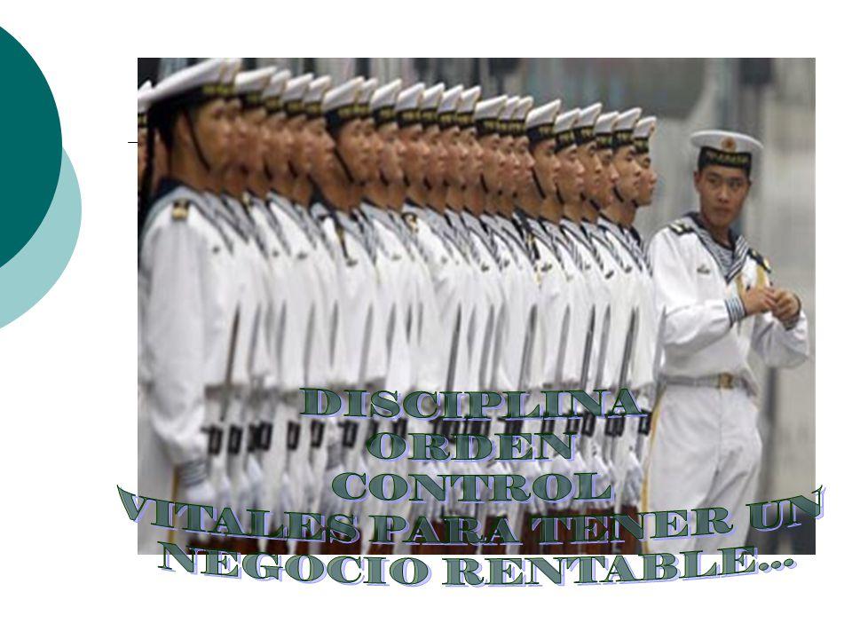 DISCIPLINA ORDEN CONTROL VITALES PARA TENER UN NEGOCIO RENTABLE...