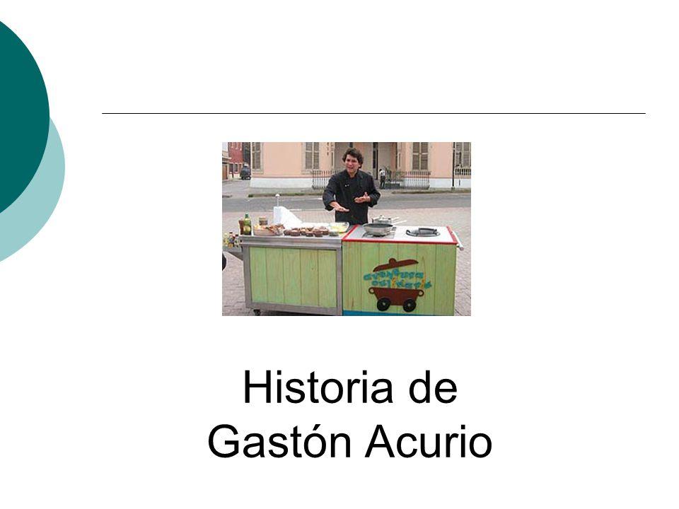 Historia de Gastón Acurio