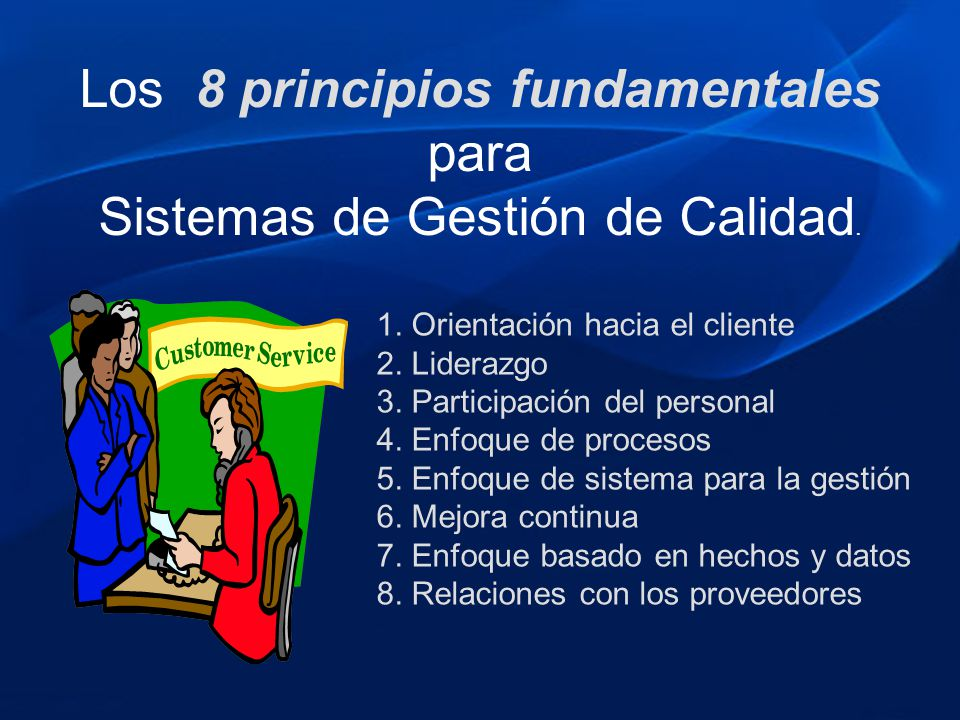 Los 8 principios fundamentales para Sistemas de Gestión de Calidad.