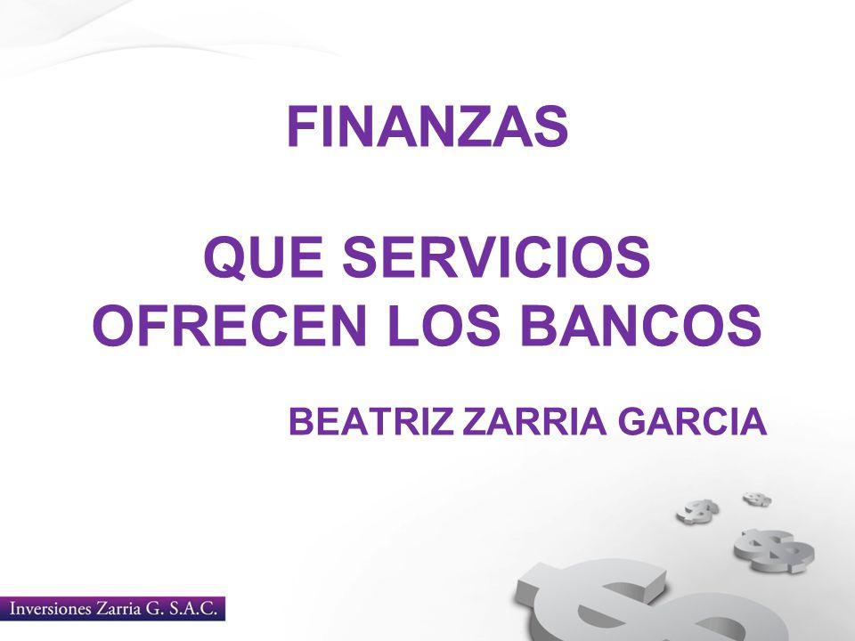 FINANZAS QUE SERVICIOS OFRECEN LOS BANCOS