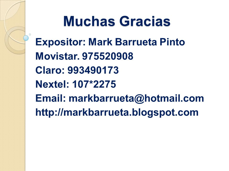 Muchas Gracias Expositor: Mark Barrueta Pinto Movistar. 975520908