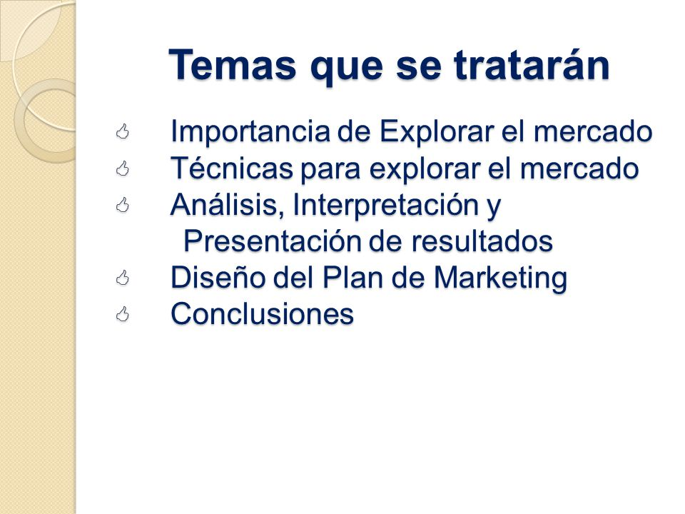 Temas que se tratarán Importancia de Explorar el mercado