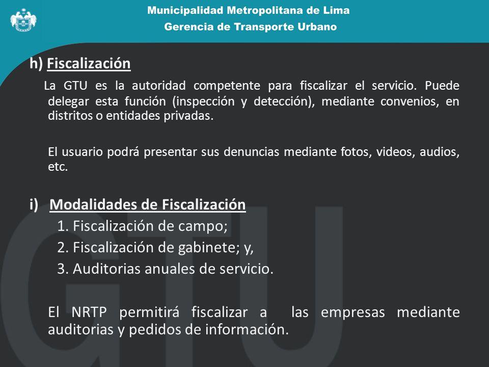 i) Modalidades de Fiscalización 1. Fiscalización de campo;