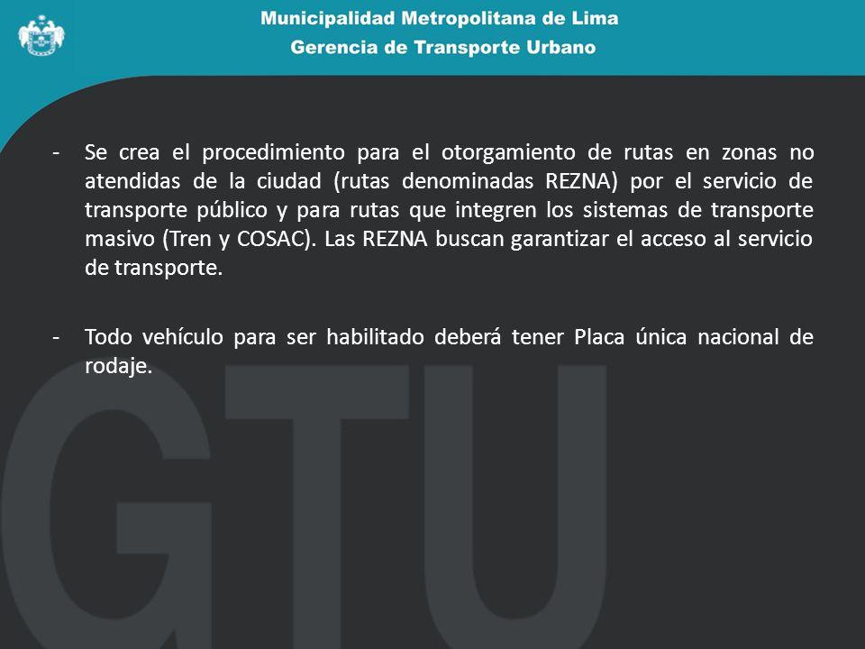 Se crea el procedimiento para el otorgamiento de rutas en zonas no atendidas de la ciudad (rutas denominadas REZNA) por el servicio de transporte público y para rutas que integren los sistemas de transporte masivo (Tren y COSAC). Las REZNA buscan garantizar el acceso al servicio de transporte.