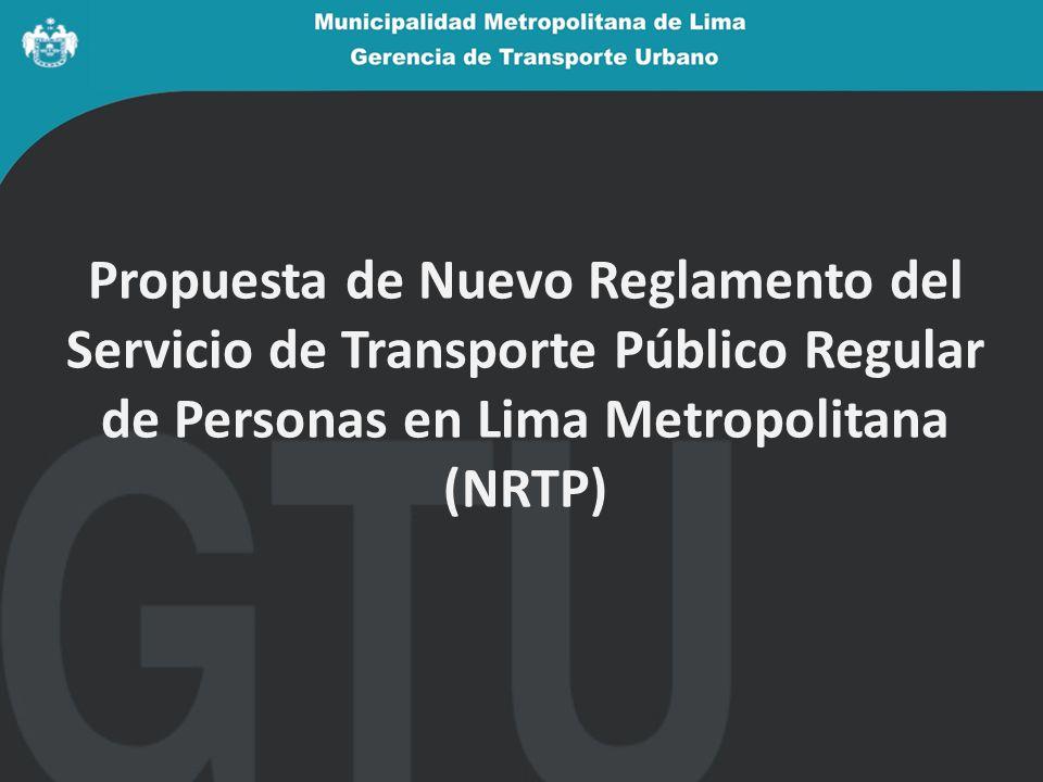 Propuesta de Nuevo Reglamento del Servicio de Transporte Público Regular de Personas en Lima Metropolitana (NRTP)