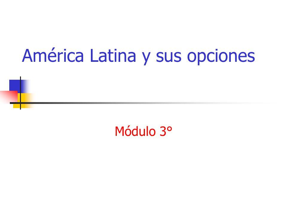 América Latina y sus opciones