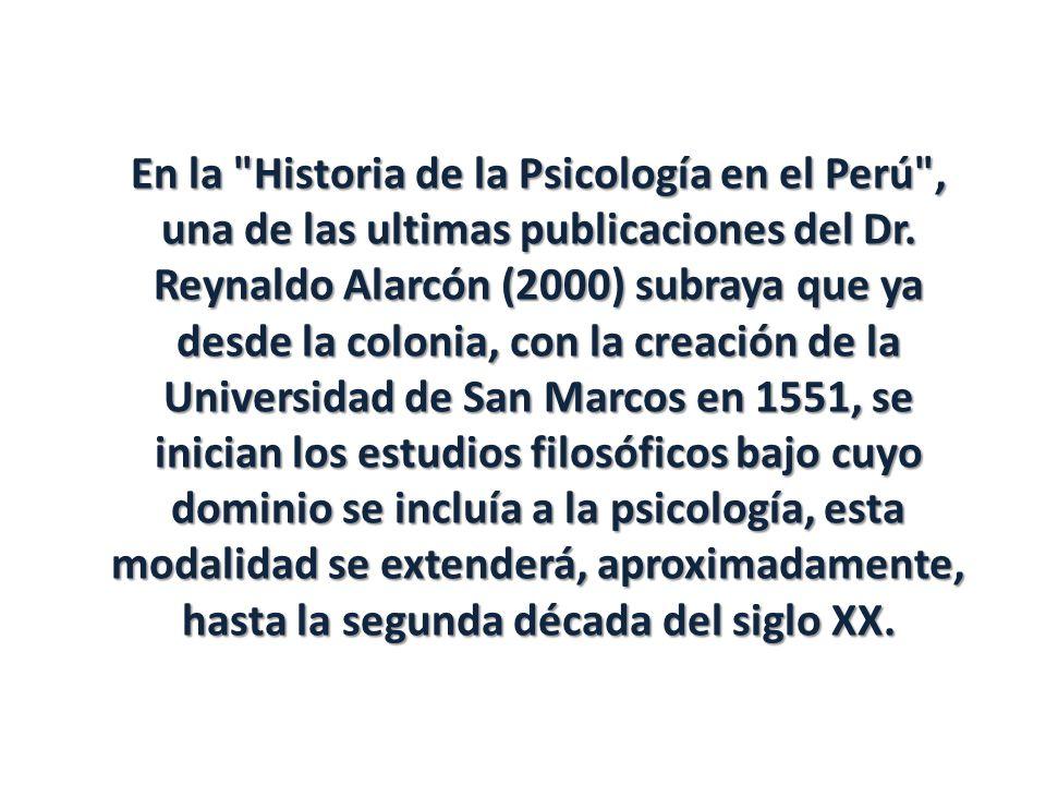 En la Historia de la Psicología en el Perú , una de las ultimas publicaciones del Dr.