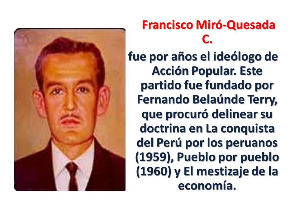 Francisco Miró-Quesada C. fue por años el ideólogo de Acción Popular